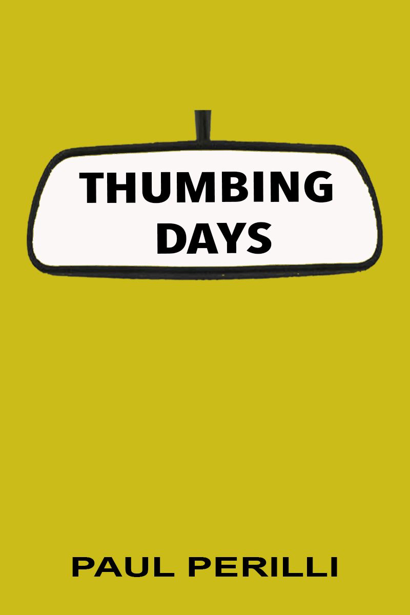 Paul Perilli - Thumbing Days - Cover - high res
